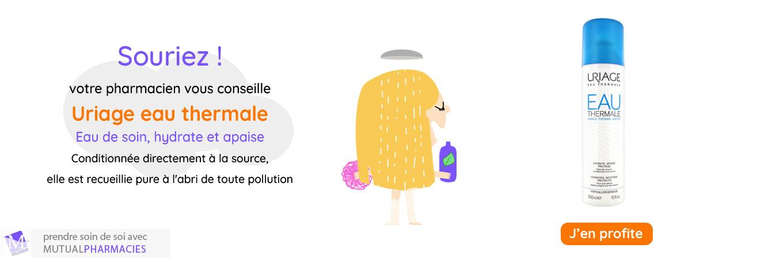 Eau thermale uriage : eau de soin, hydrate et apaise
